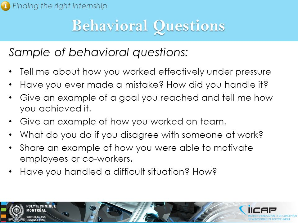 Behavioral Questions Sample of behavioral questions: