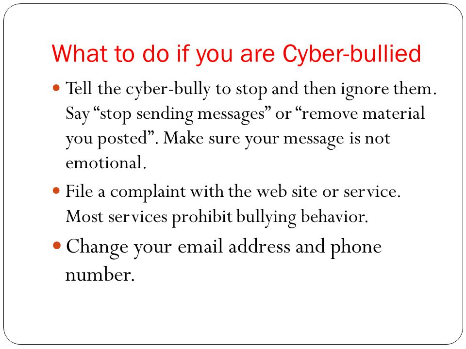 What to do if you are Cyber-bullied