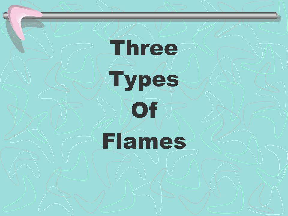 Three Types Of Flames