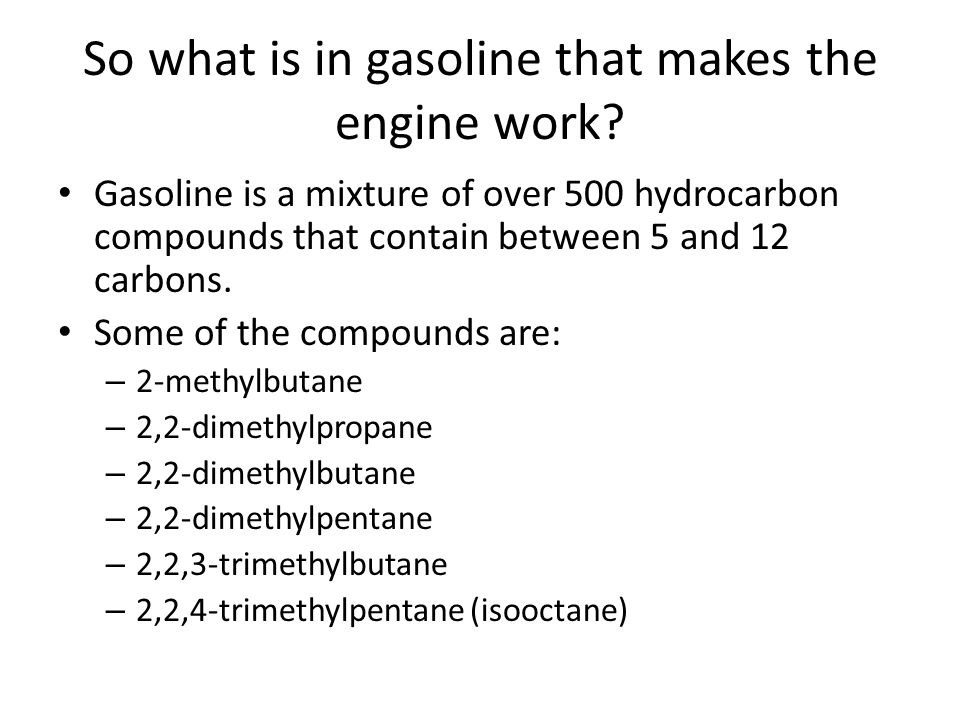 So what is in gasoline that makes the engine work