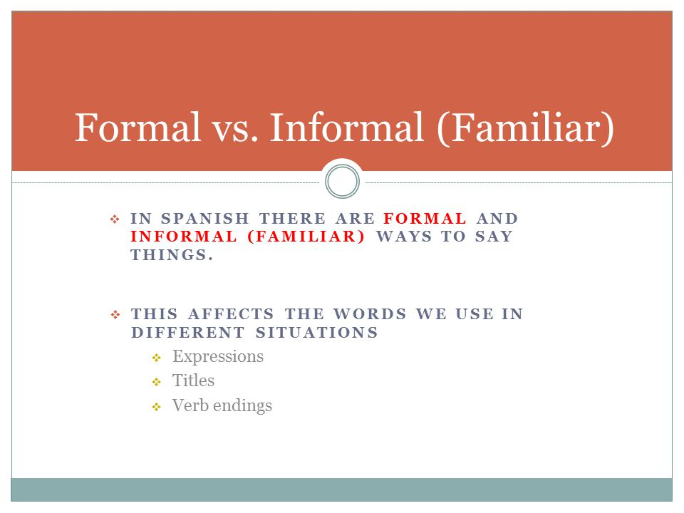 Formal vs informal greetings ppt video online download informal familiar m4hsunfo