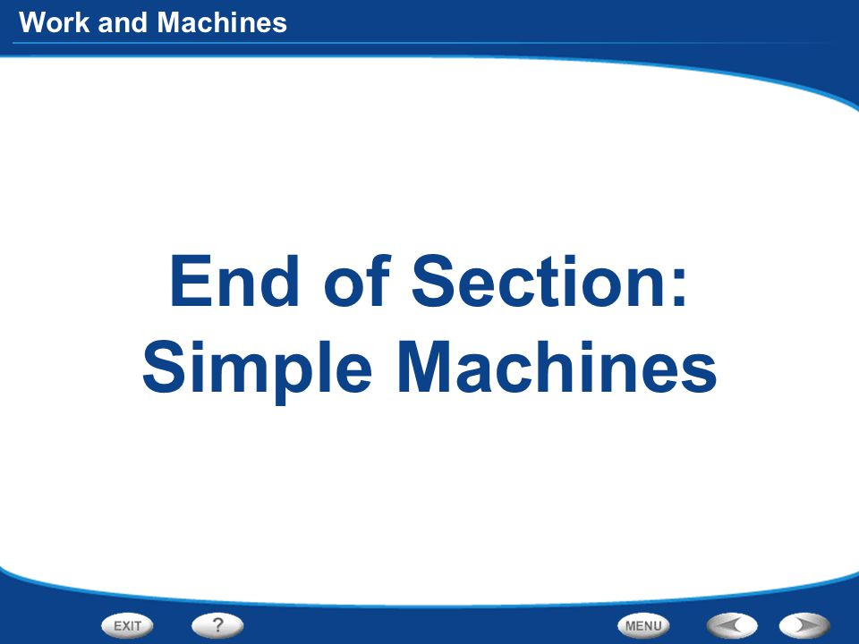 End of Section: Simple Machines