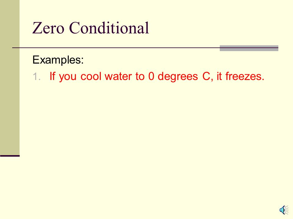 Conditionals ▻the zero conditional ▻the first conditional ▻the.
