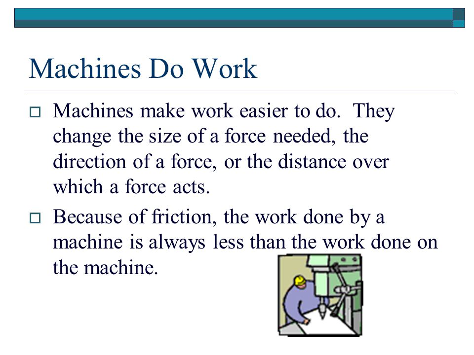 Machines Do Work