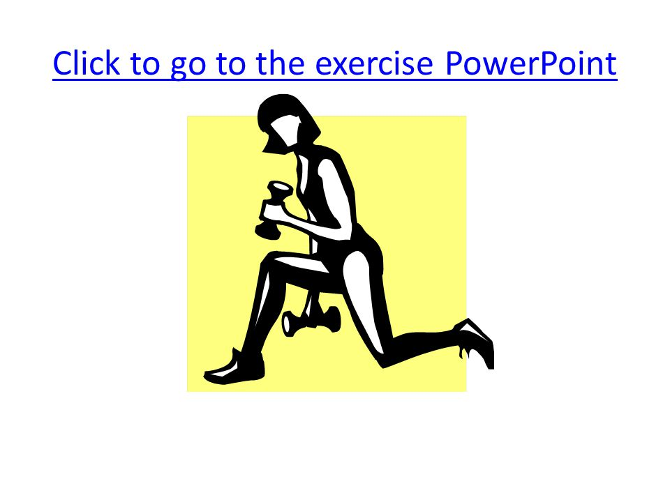 Click to go to the exercise PowerPoint