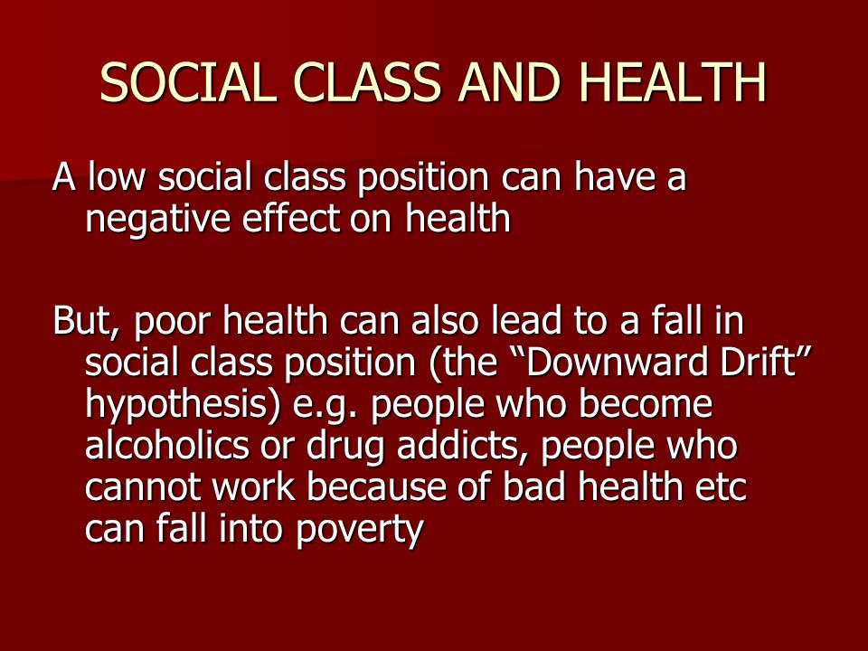 SOCIAL CLASS AND HEALTH