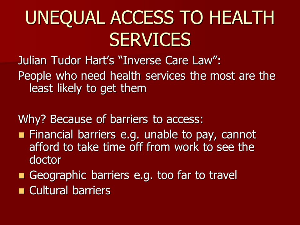 UNEQUAL ACCESS TO HEALTH SERVICES