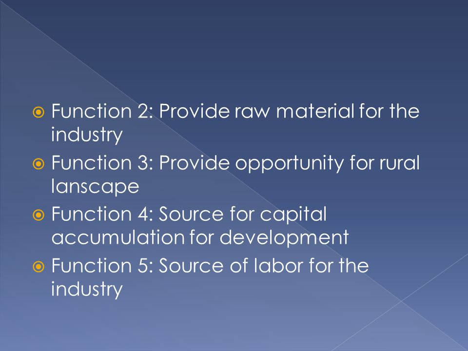 Function 2: Provide raw material for the industry
