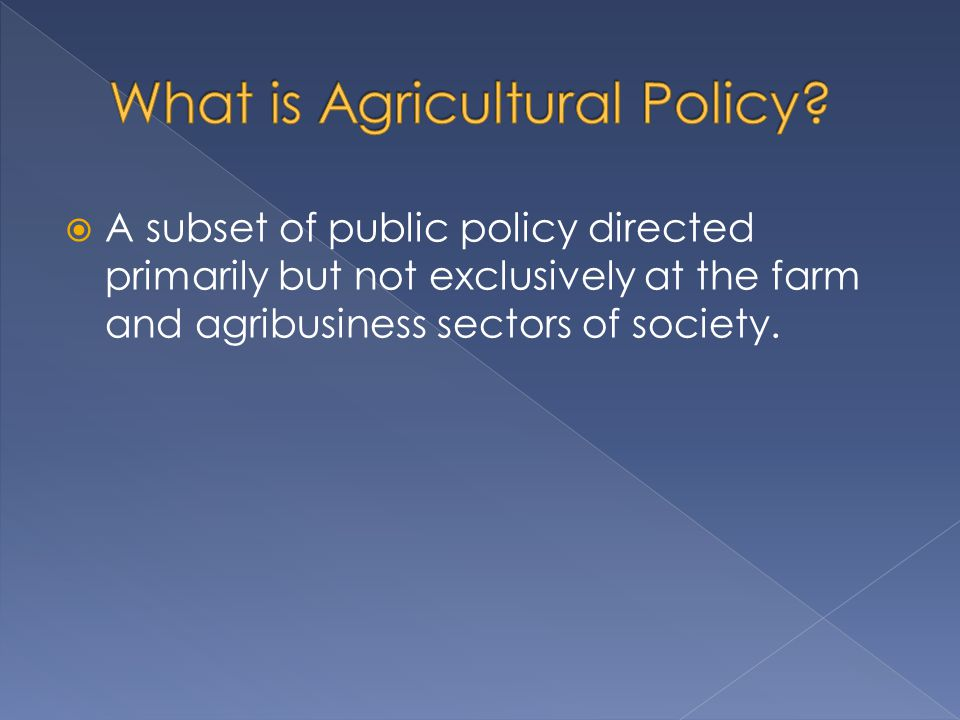 What is Agricultural Policy