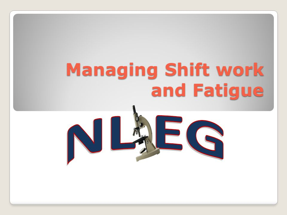 managing shift work and fatigue ppt download