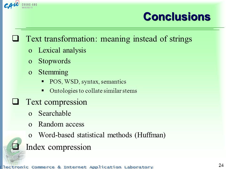 Conclusions Text transformation: meaning instead of strings
