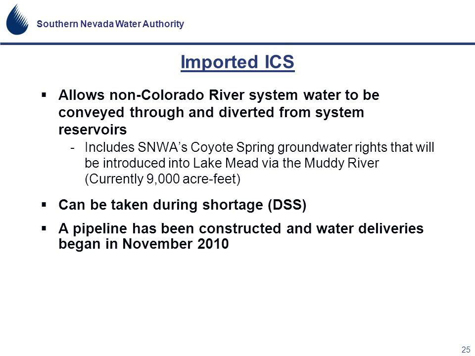 Imported ICS Allows non-Colorado River system water to be conveyed through and diverted from system reservoirs.