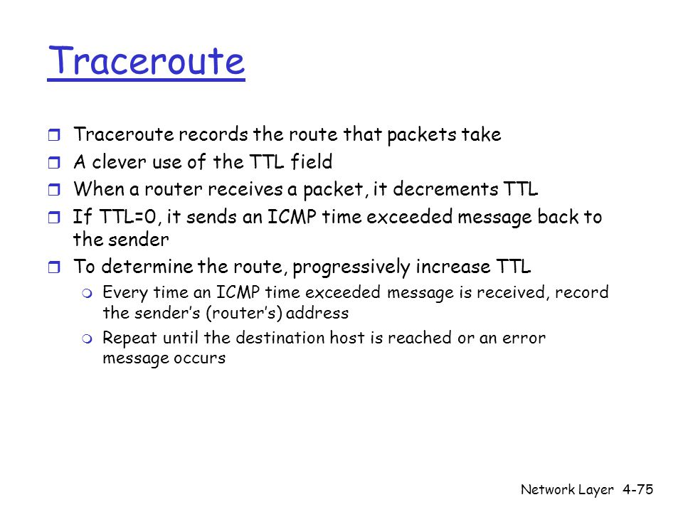 Traceroute Traceroute records the route that packets take