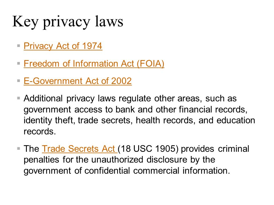 Key privacy laws Privacy Act of 1974 Freedom of Information Act (FOIA)