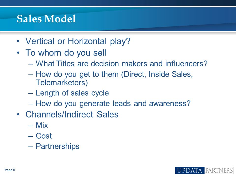 Sales Model Vertical or Horizontal play To whom do you sell