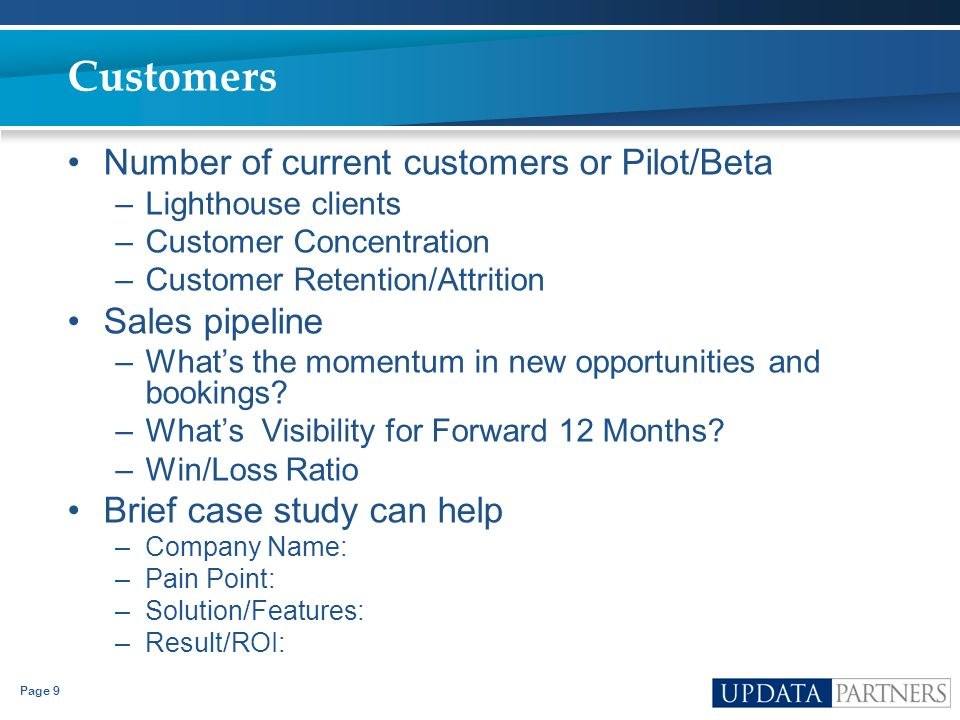 Customers Number of current customers or Pilot/Beta Sales pipeline