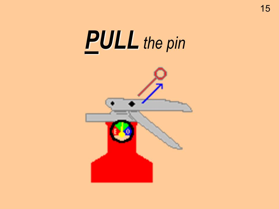 15 PULL the pin