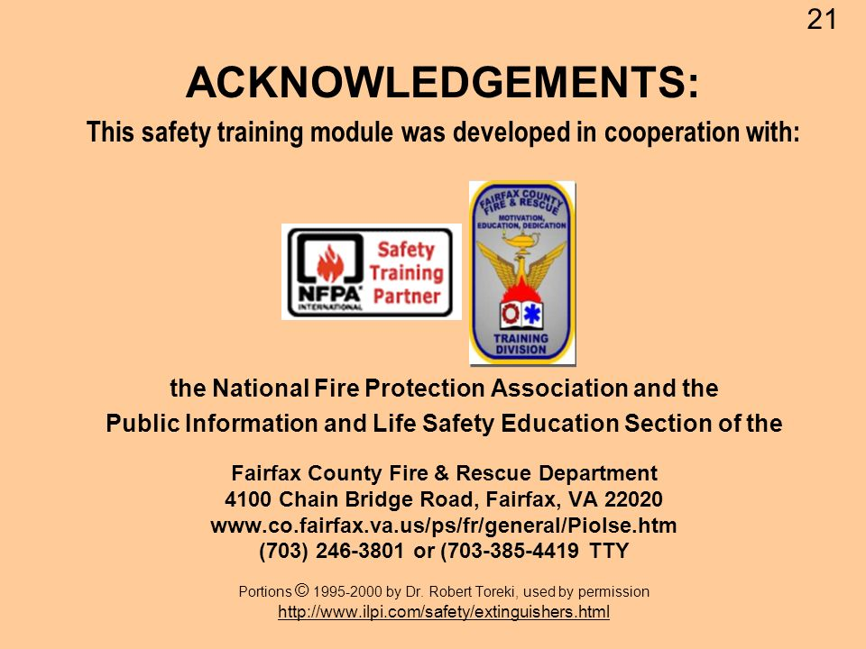 21 ACKNOWLEDGEMENTS: This safety training module was developed in cooperation with: the National Fire Protection Association and the.