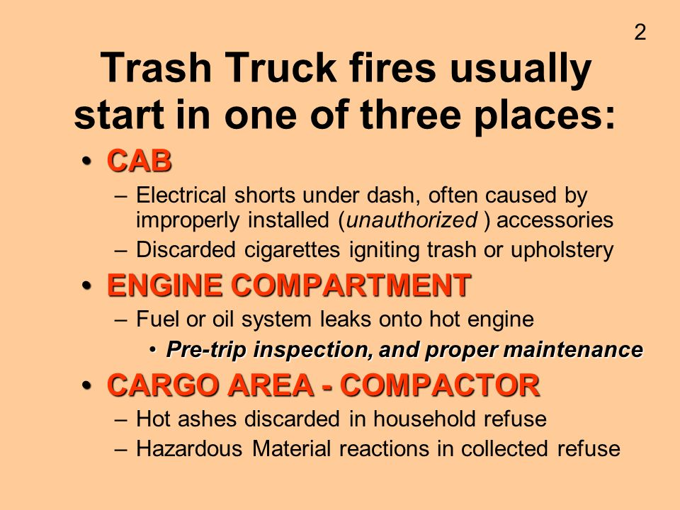 Trash Truck fires usually start in one of three places: