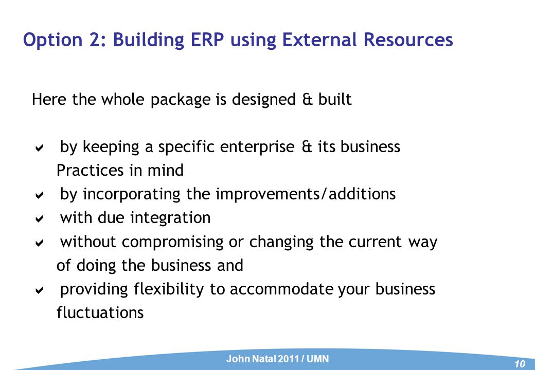 Option 3: Tailor-made ERP solutions About