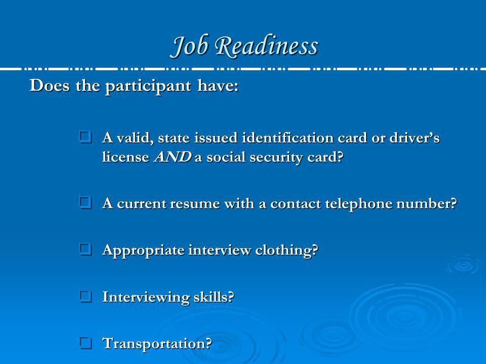 Job Readiness Does the participant have: