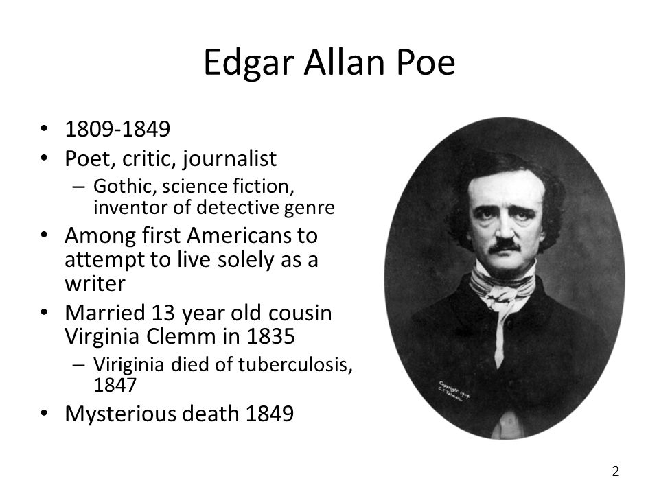 Edgar Allan Poe Poet, critic, journalist