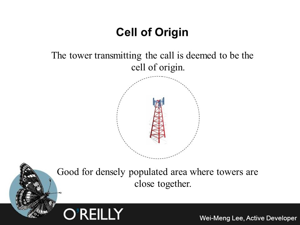 Cell of Origin The tower transmitting the call is deemed to be the cell of origin.