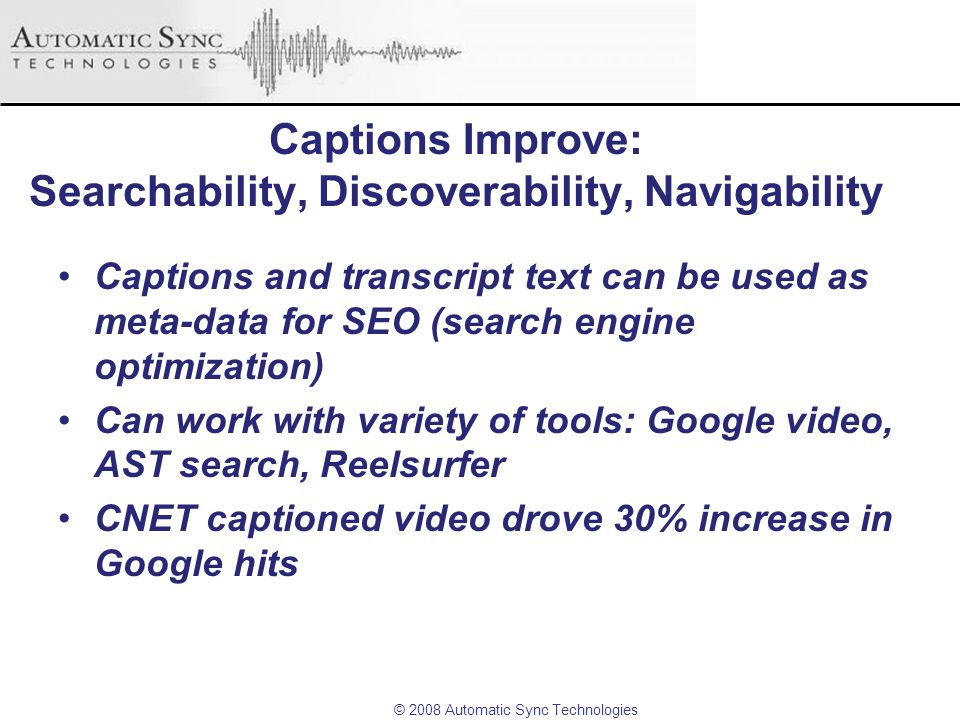 Captions Improve: Searchability, Discoverability, Navigability