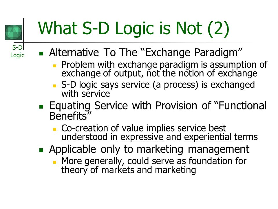 What S-D Logic is Not (2) Alternative To The Exchange Paradigm