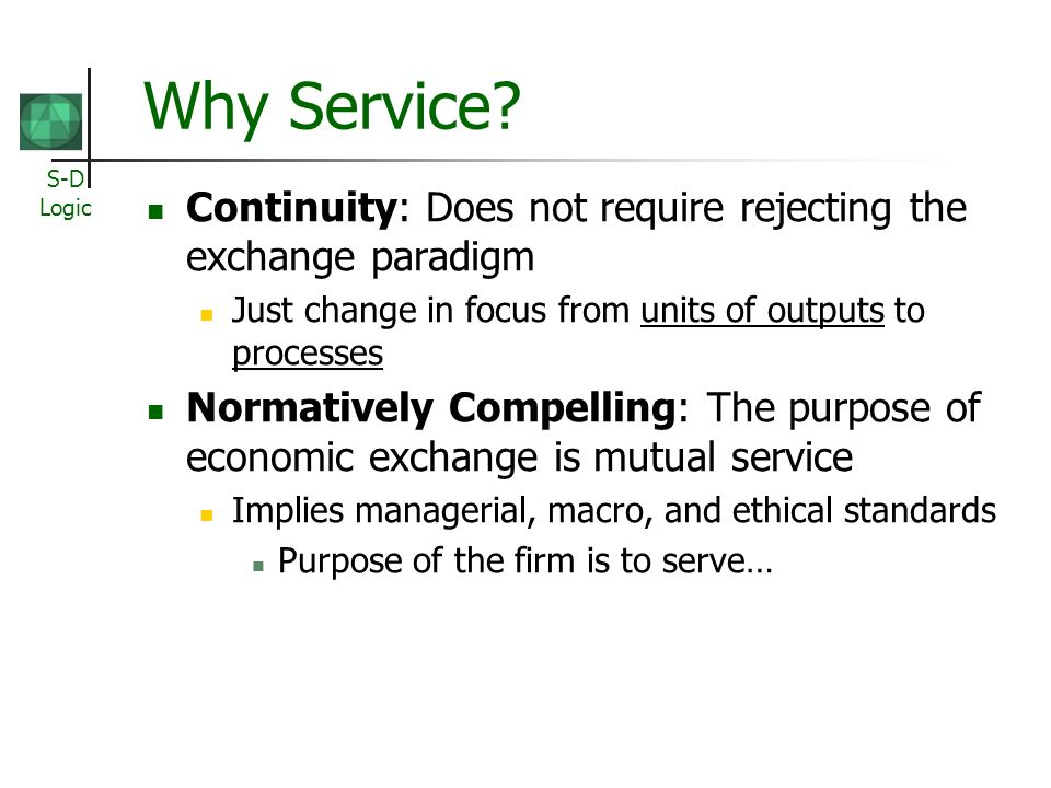 Why Service Continuity: Does not require rejecting the exchange paradigm. Just change in focus from units of outputs to processes.