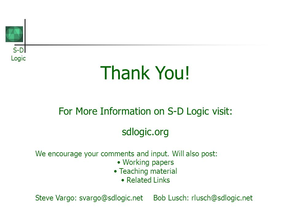 For More Information on S-D Logic visit: