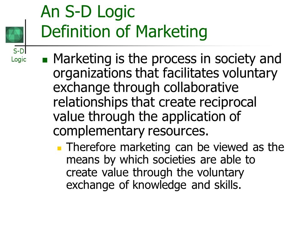 An S-D Logic Definition of Marketing