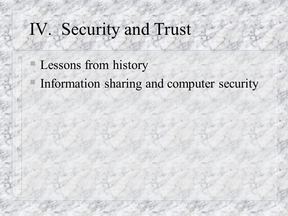 IV. Security and Trust Lessons from history