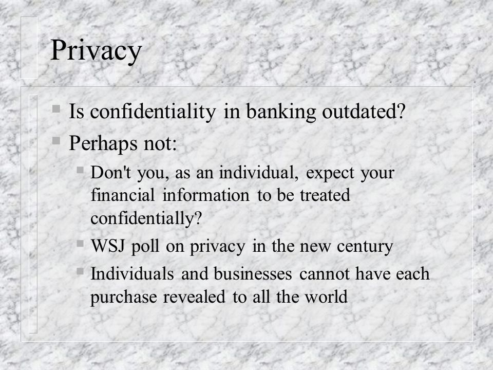 Privacy Is confidentiality in banking outdated Perhaps not: