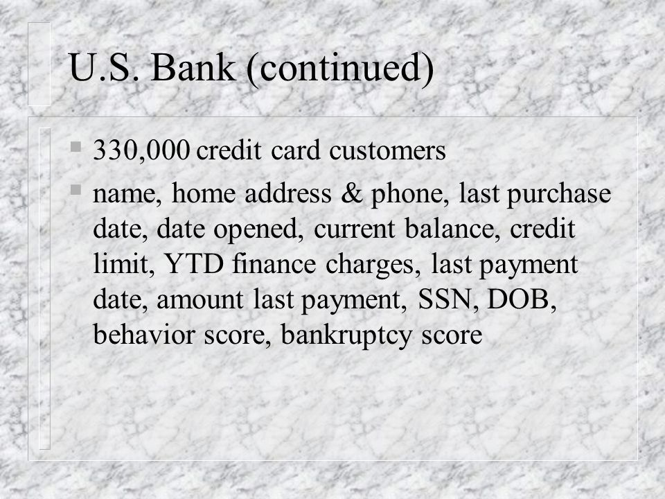U.S. Bank (continued) 330,000 credit card customers