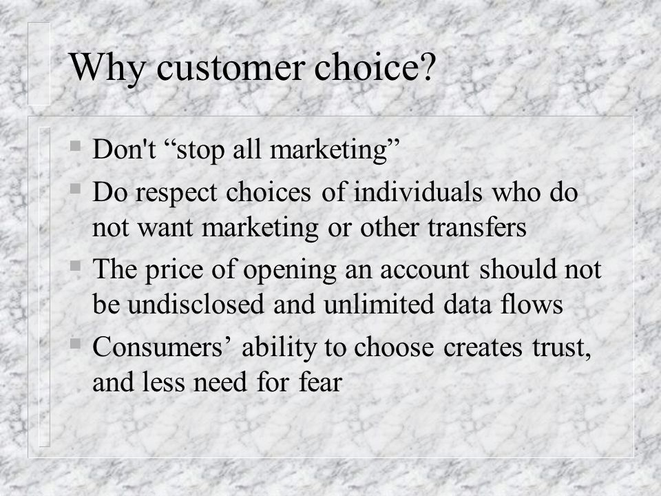 Why customer choice Don t stop all marketing