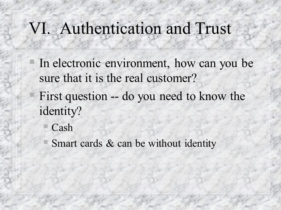VI. Authentication and Trust