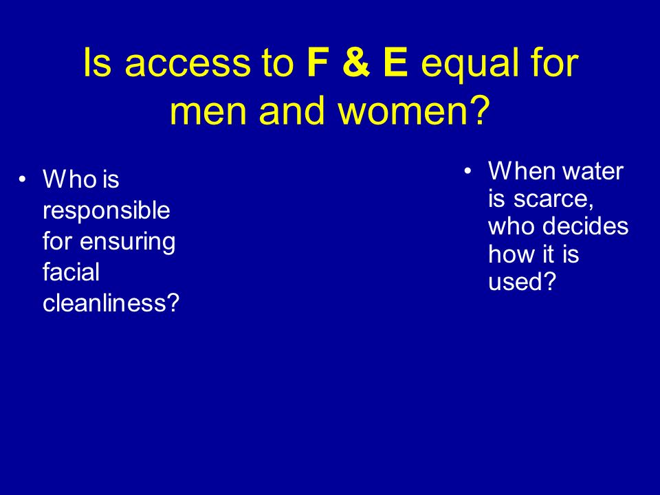 Is access to F & E equal for men and women