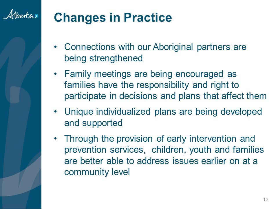 Changes in Practice Connections with our Aboriginal partners are being strengthened.