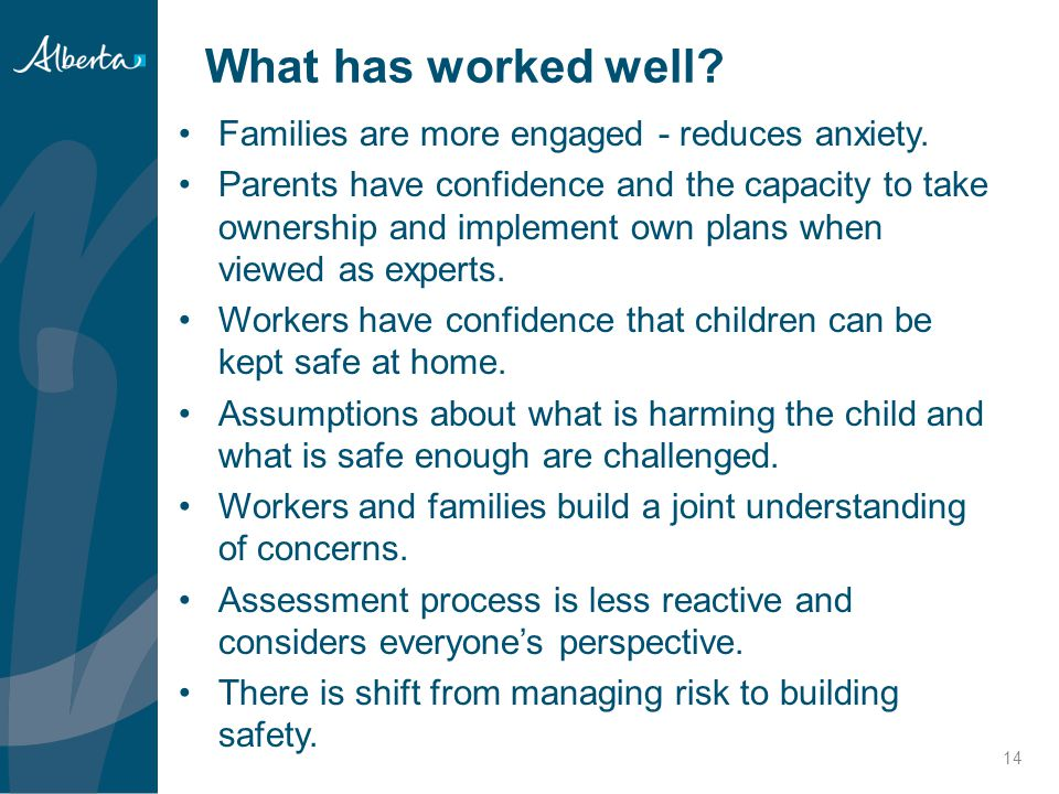 What has worked well Families are more engaged - reduces anxiety.