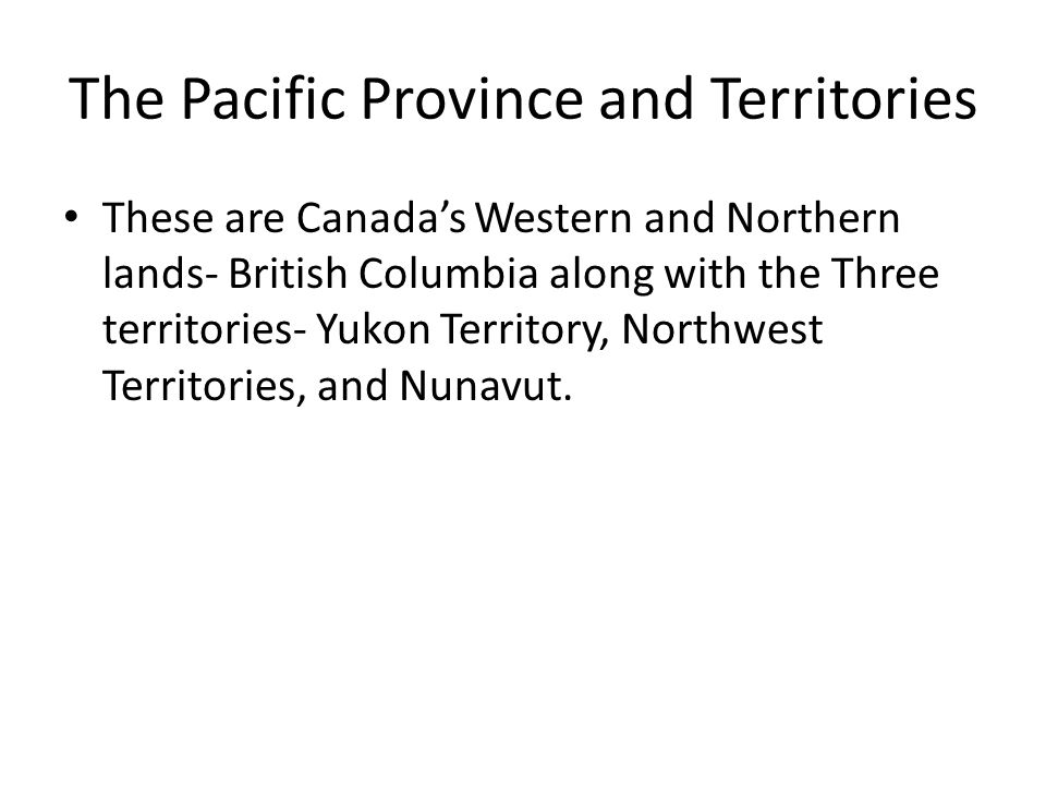 The Pacific Province and Territories