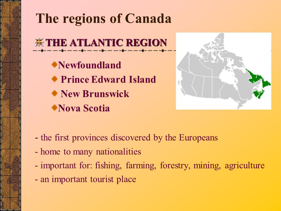 The regions of Canada THE ATLANTIC REGION Newfoundland