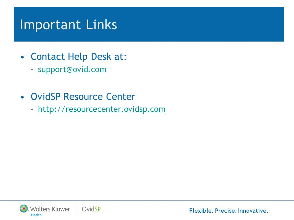 Important Links Contact Help Desk at: OvidSP Resource Center