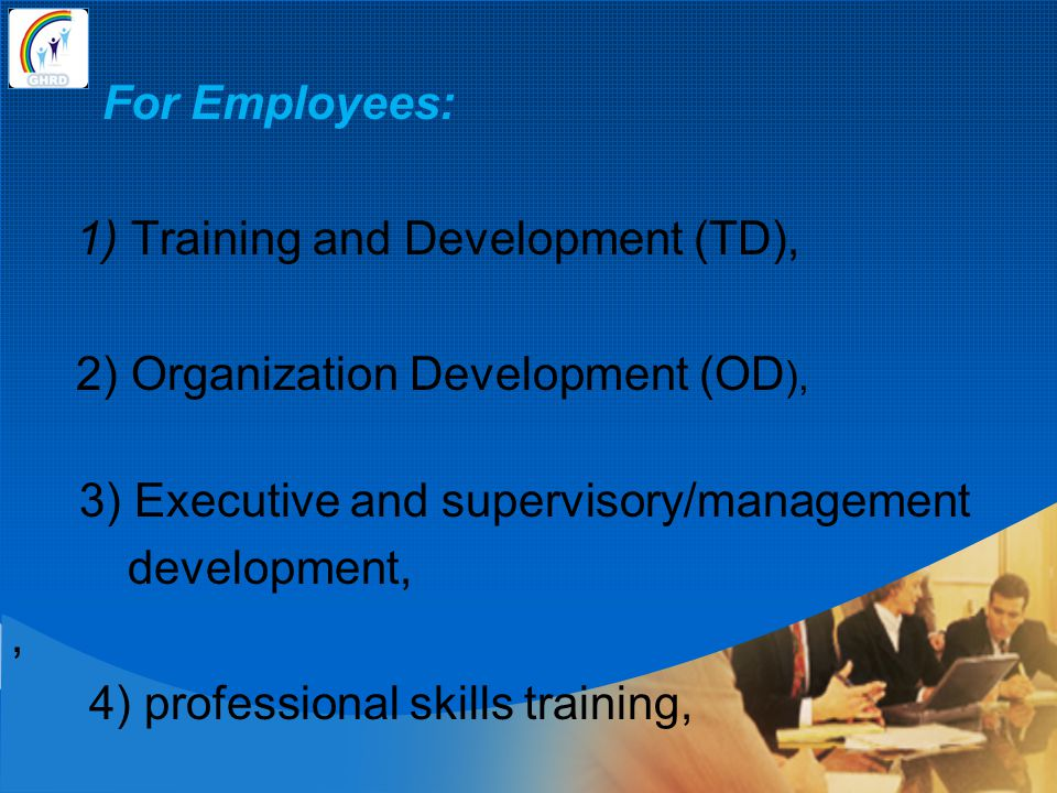 1) Training and Development (TD), 2) Organization Development (OD),