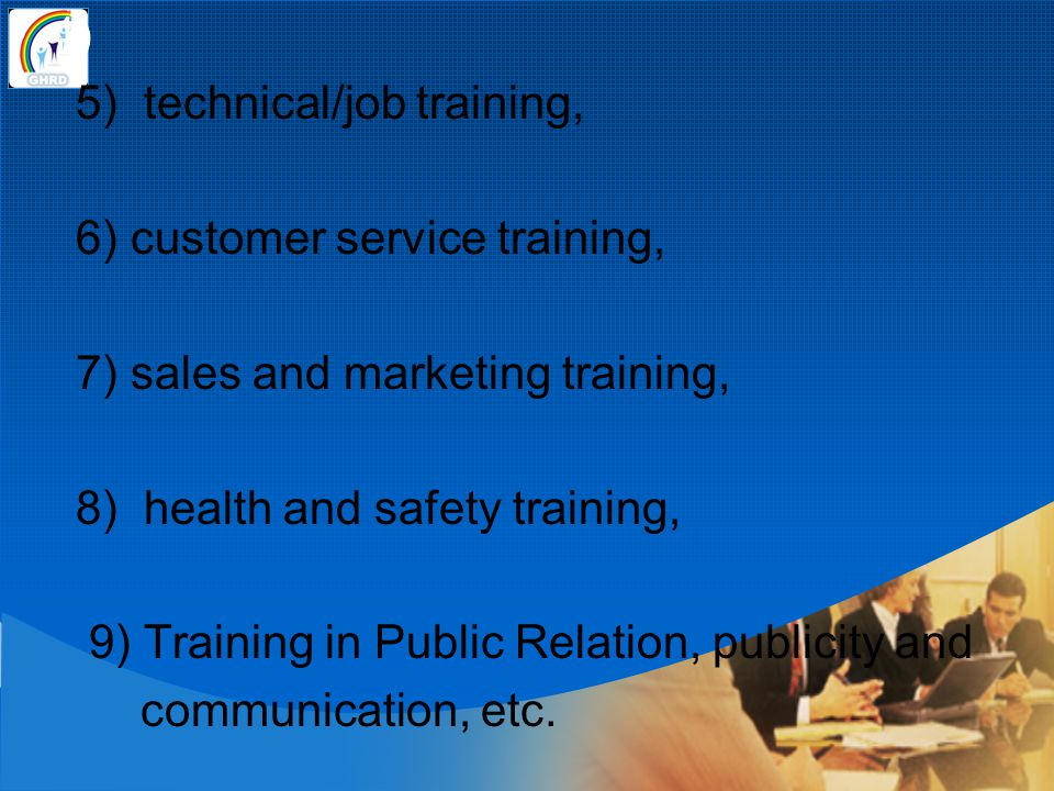 4) 5) technical/job training, 6) customer service training, 7) sales and marketing training, 8) health and safety training,