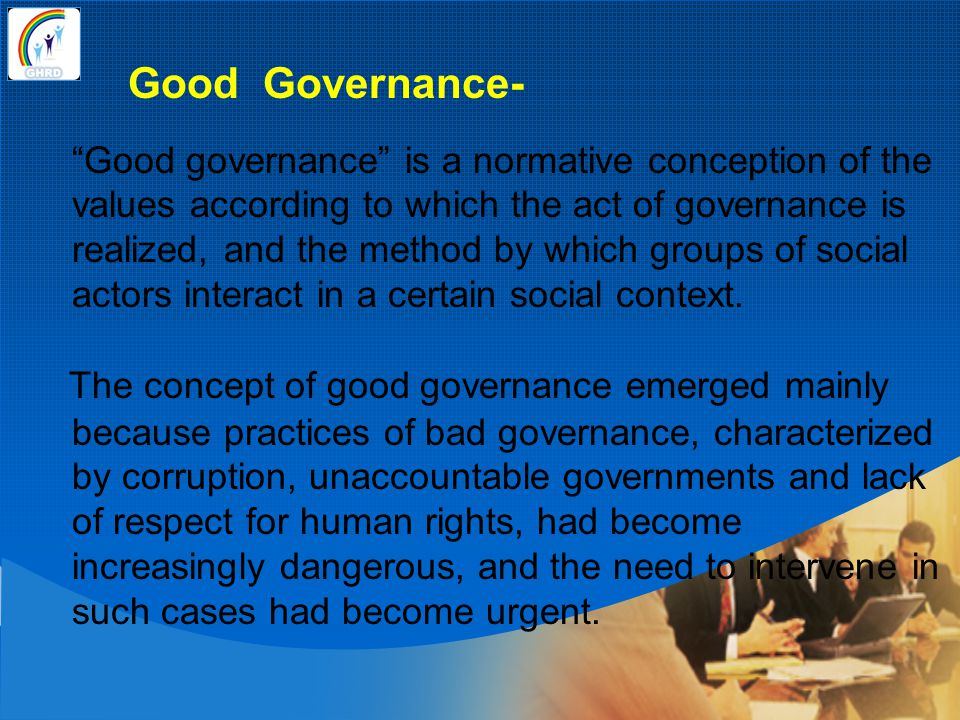 The concept of good governance emerged mainly
