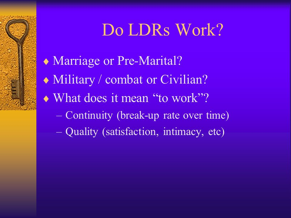 Do LDRs Work Marriage or Pre-Marital Military / combat or Civilian