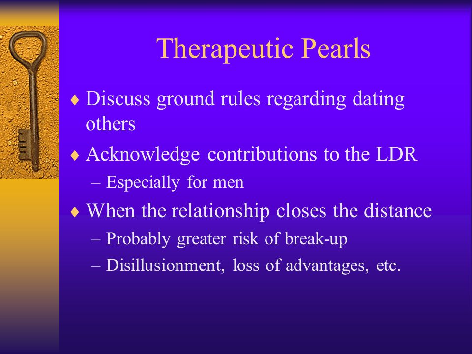 Therapeutic Pearls Discuss ground rules regarding dating others