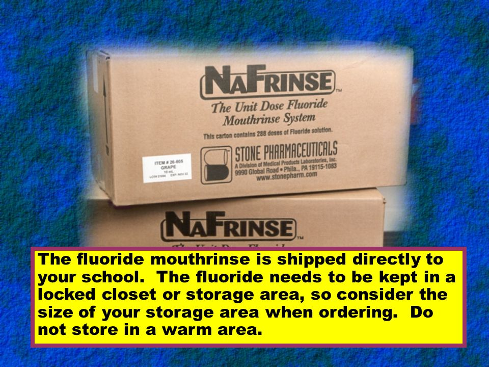 The fluoride mouthrinse is shipped directly to your school