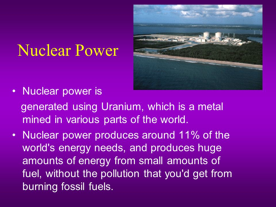 Nuclear Power Nuclear power is